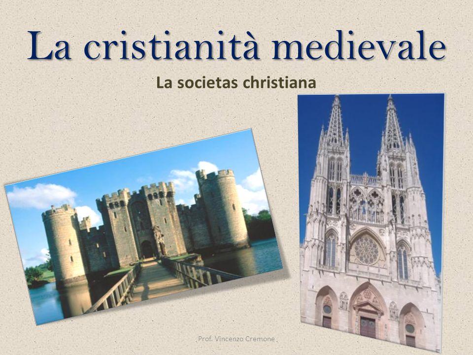 Nel Medioevo si nasce cristiani La religione dà senso a tutta la realtà umana e sociale La società tutta coincide con la Chiesa visibile La cristianità medievale si può definire una societas christiana Prof.