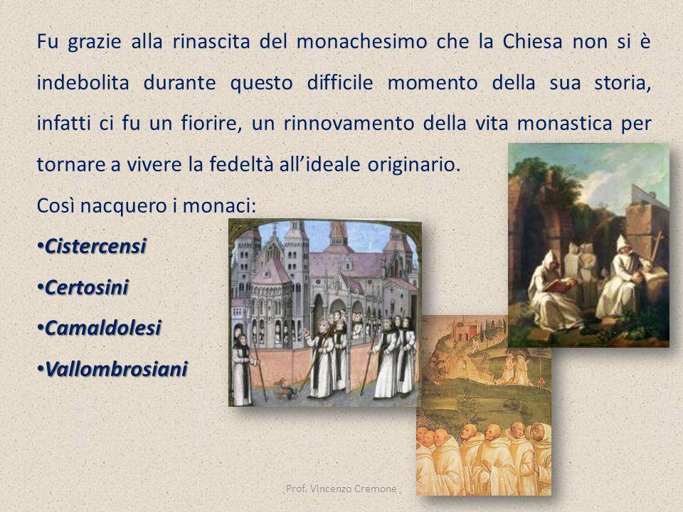 Fu grazie alla rinascita del monachesimo che la Chiesa non si è indebolita durante questo difficile momento della sua storia, infatti ci fu un fiorire