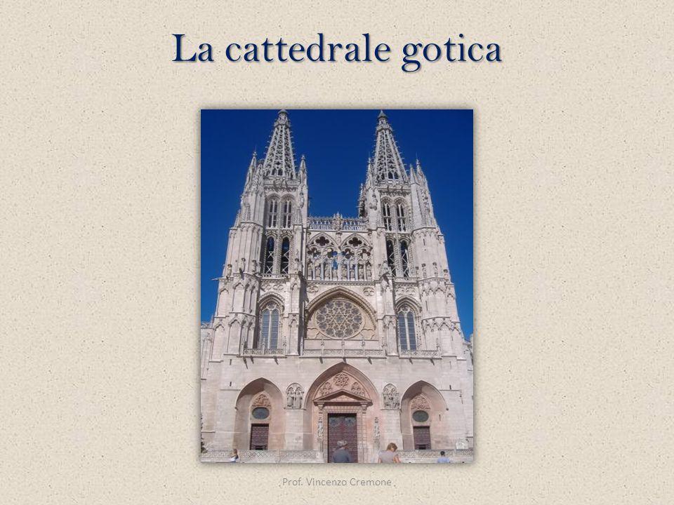 Prof. Vincenzo Cremone La cattedrale gotica