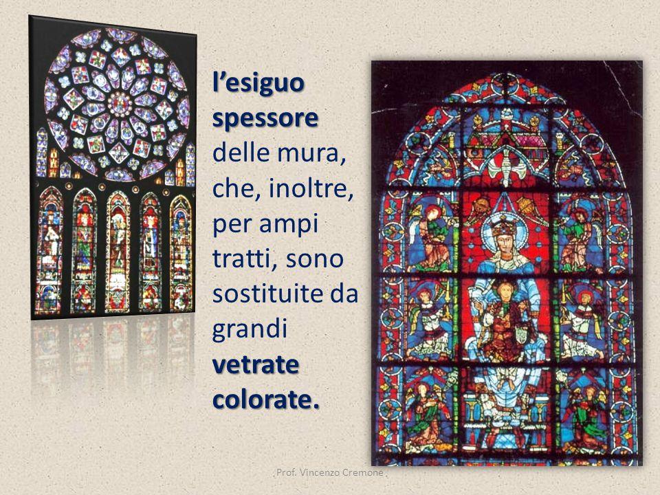 Prof. Vincenzo Cremone l'esiguo spessore l'esiguo spessore delle mura, vetrate colorate. che, inoltre, per ampi tratti, sono sostituite da grandi vetr