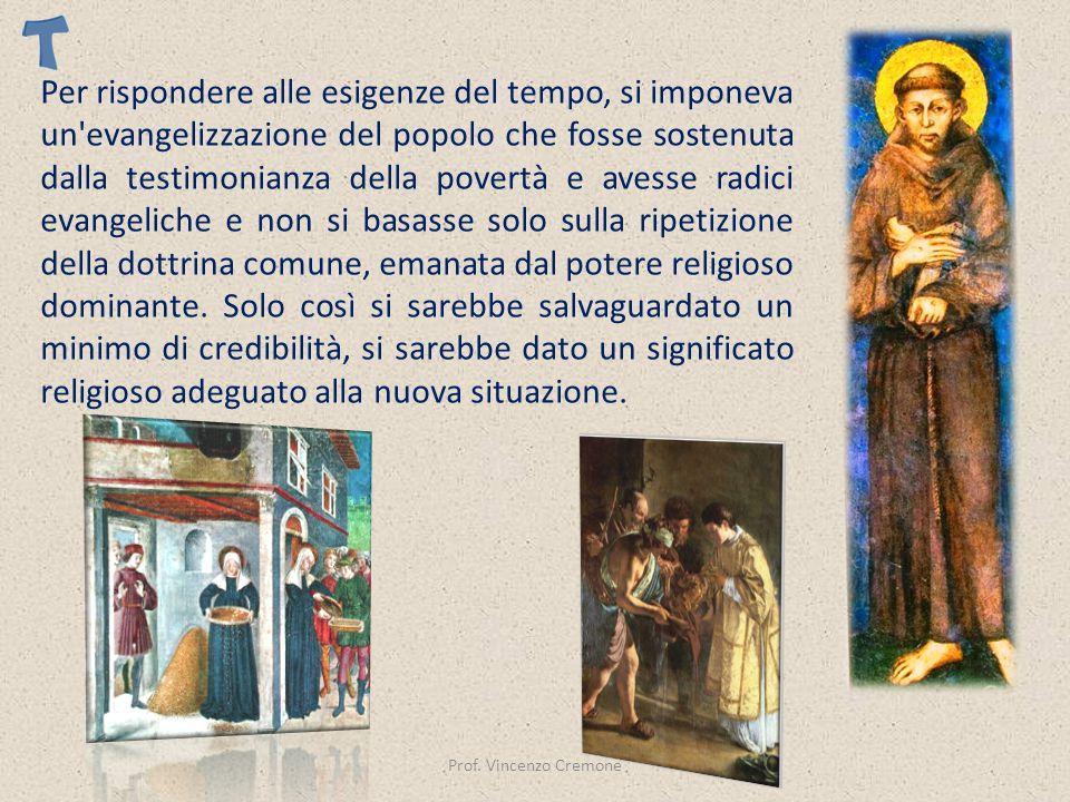 Prof. Vincenzo Cremone Per rispondere alle esigenze del tempo, si imponeva un'evangelizzazione del popolo che fosse sostenuta dalla testimonianza dell