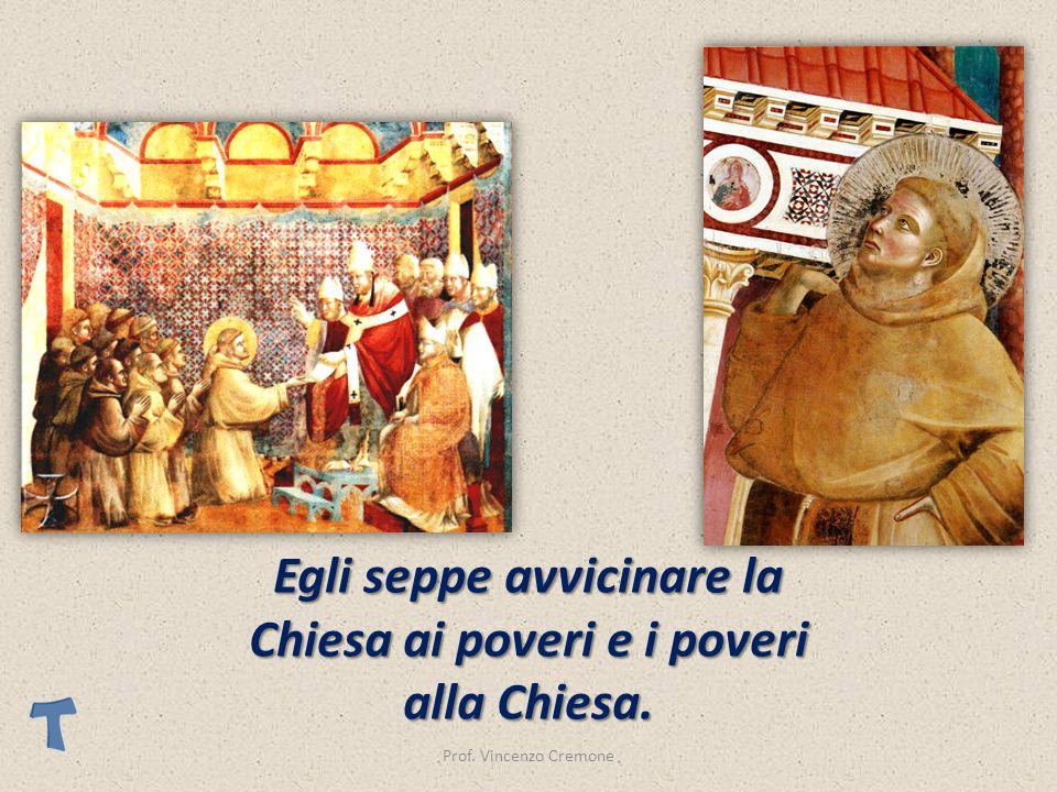 Prof. Vincenzo Cremone Egli seppe avvicinare la Chiesa ai poveri e i poveri alla Chiesa.