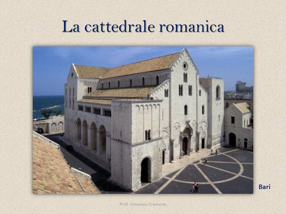 La cattedrale romanica Prof. Vincenzo Cremone Bari