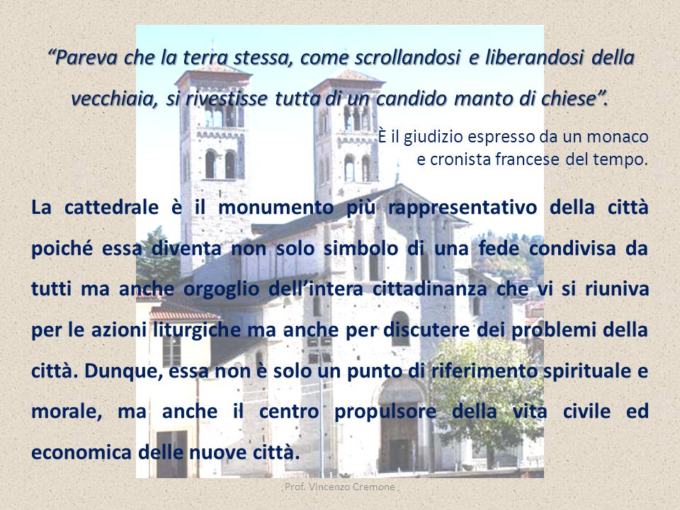 """Prof. Vincenzo Cremone """"Pareva che la terra stessa, come scrollandosi e liberandosi della vecchiaia, si rivestisse tutta di un candido manto di chiese"""