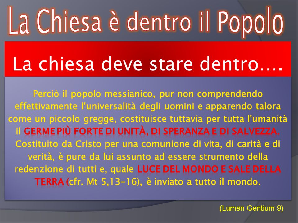 La chiesa deve stare dentro…. (Lumen Gentium 9)