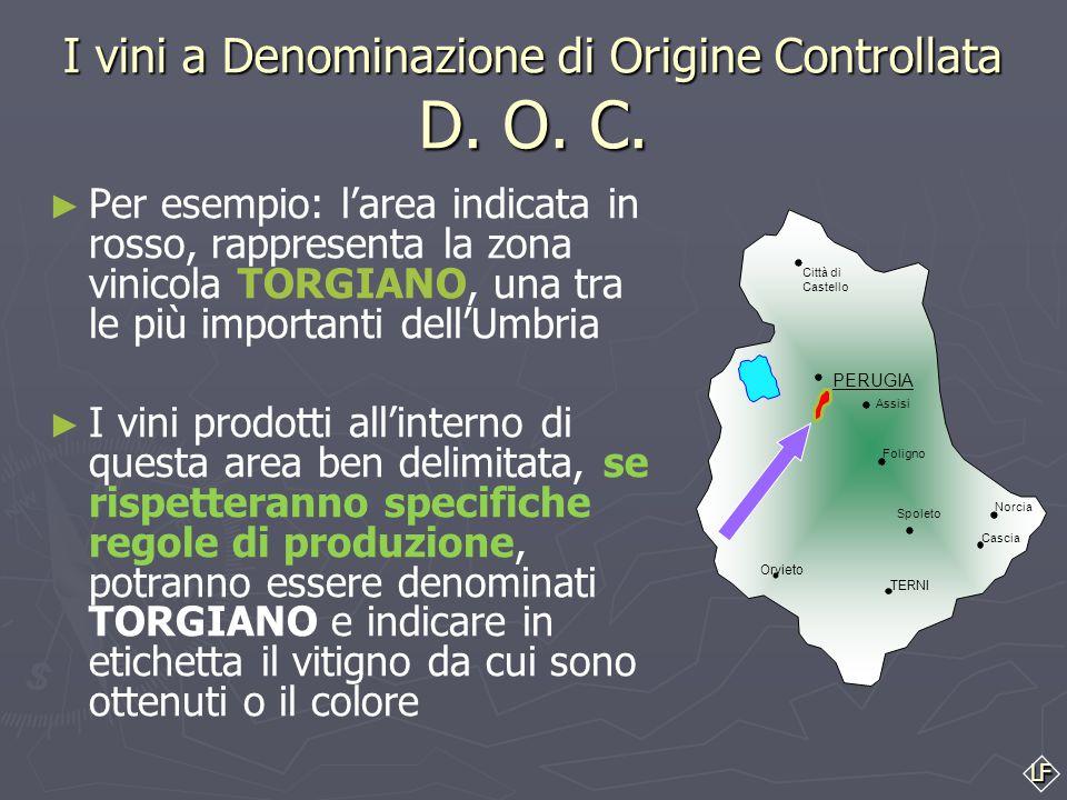LF I vini a Denominazione di Origine Controllata D. O. C. ► Per denominazione di origine protetta (DOP) dei vini si intende il nome geografico di una