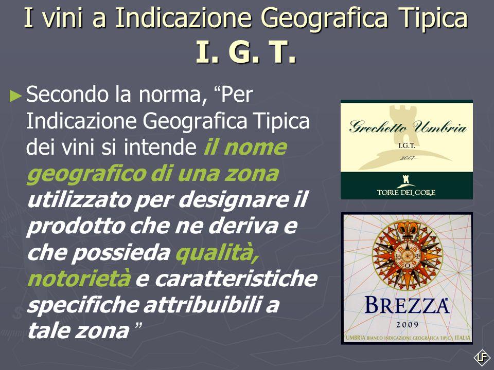 LF I vini a Indicazione Geografica Tipica I.G. T.