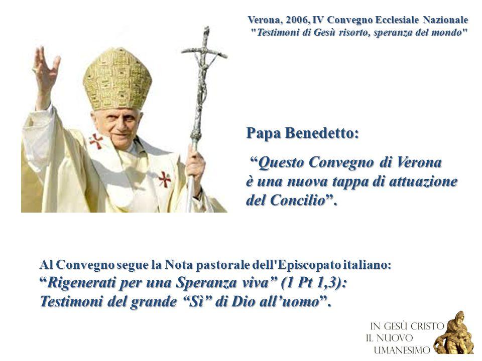 """Papa Benedetto: """"Questo Convegno di Verona """"Questo Convegno di Verona è una nuova tappa di attuazione del Concilio"""". Verona, 2006, IV Convegno Ecclesi"""