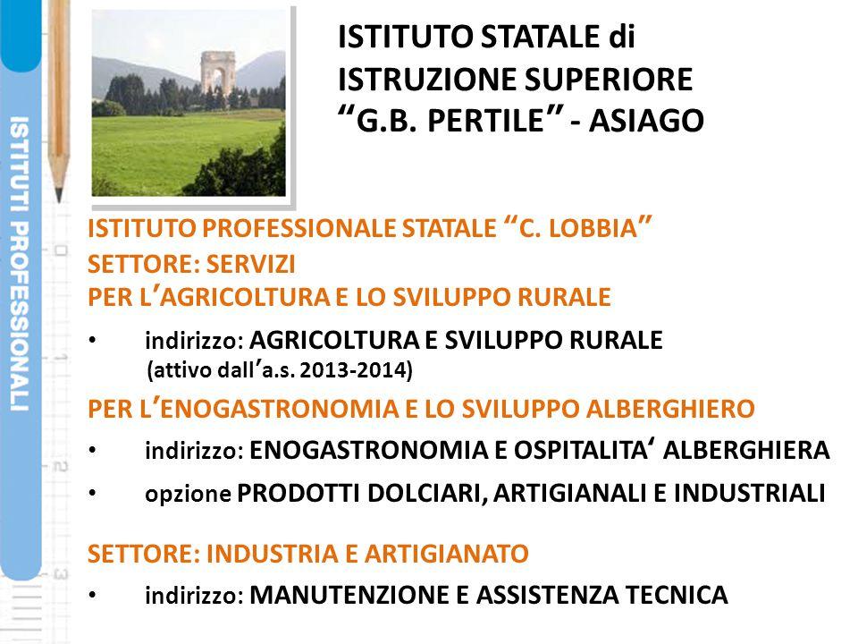 """ISTITUTO PROFESSIONALE STATALE """"C. LOBBIA"""" SETTORE: SERVIZI PER L'AGRICOLTURA E LO SVILUPPO RURALE indirizzo: AGRICOLTURA E SVILUPPO RURALE (attivo da"""
