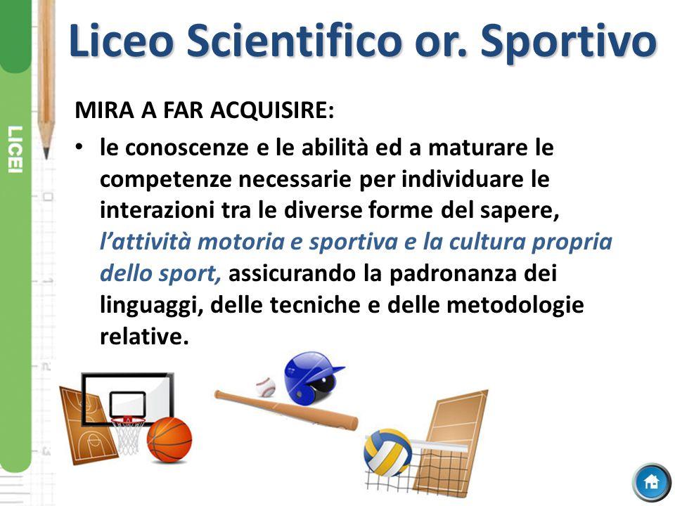 Liceo Scientifico or. Sportivo MIRA A FAR ACQUISIRE: le conoscenze e le abilità ed a maturare le competenze necessarie per individuare le interazioni