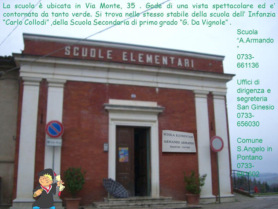 """Scuola """"A.Armando """" 0733- 661136 Uffici di dirigenza e segreteria San Ginesio 0733- 656030 Comune S.Angelo in Pontano 0733- 661602 La scuola è ubicata"""