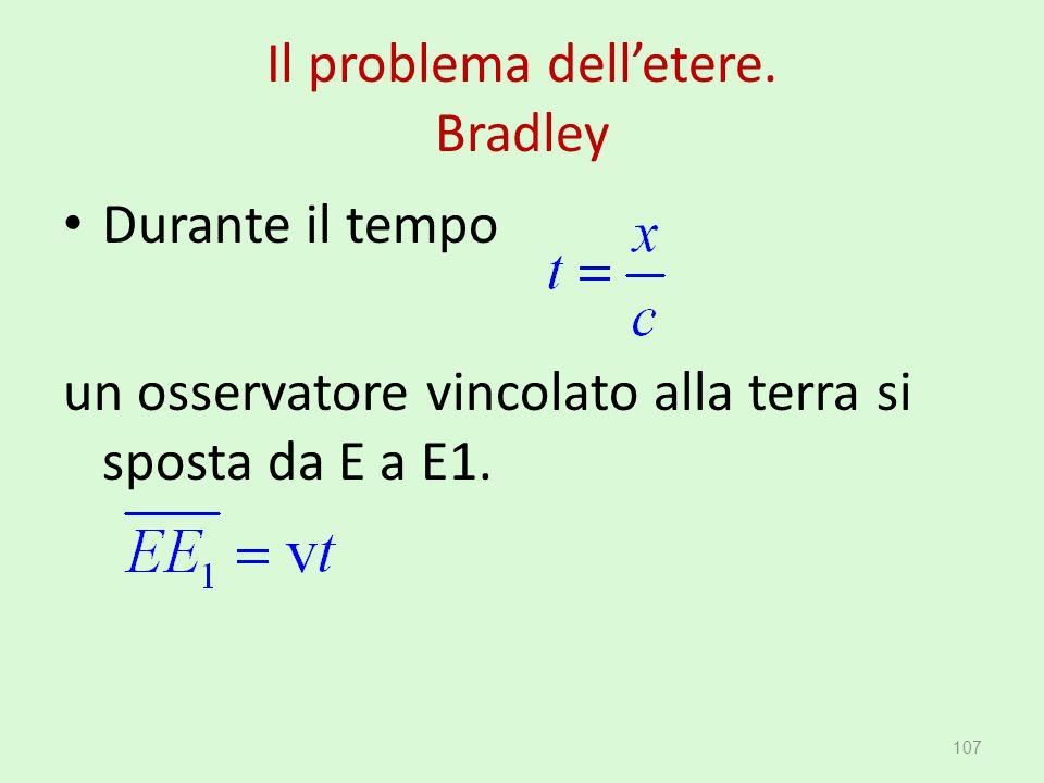 Il problema dell'etere. Bradley Durante il tempo un osservatore vincolato alla terra si sposta da E a E1. 107