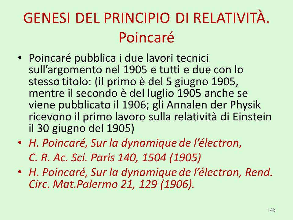 GENESI DEL PRINCIPIO DI RELATIVITÀ. Poincaré Poincaré pubblica i due lavori tecnici sull'argomento nel 1905 e tutti e due con lo stesso titolo: (il pr