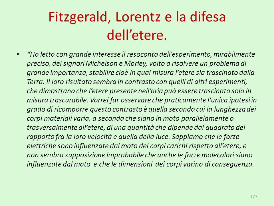"""Fitzgerald, Lorentz e la difesa dell'etere. """"Ho letto con grande interesse il resoconto dell'esperimento, mirabilmente preciso, dei signori Michelson"""