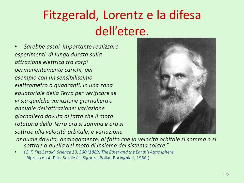 Fitzgerald, Lorentz e la difesa dell'etere. Sarebbe assai importante realizzare esperimenti di lunga durata sulla attrazione elettrica tra corpi perma