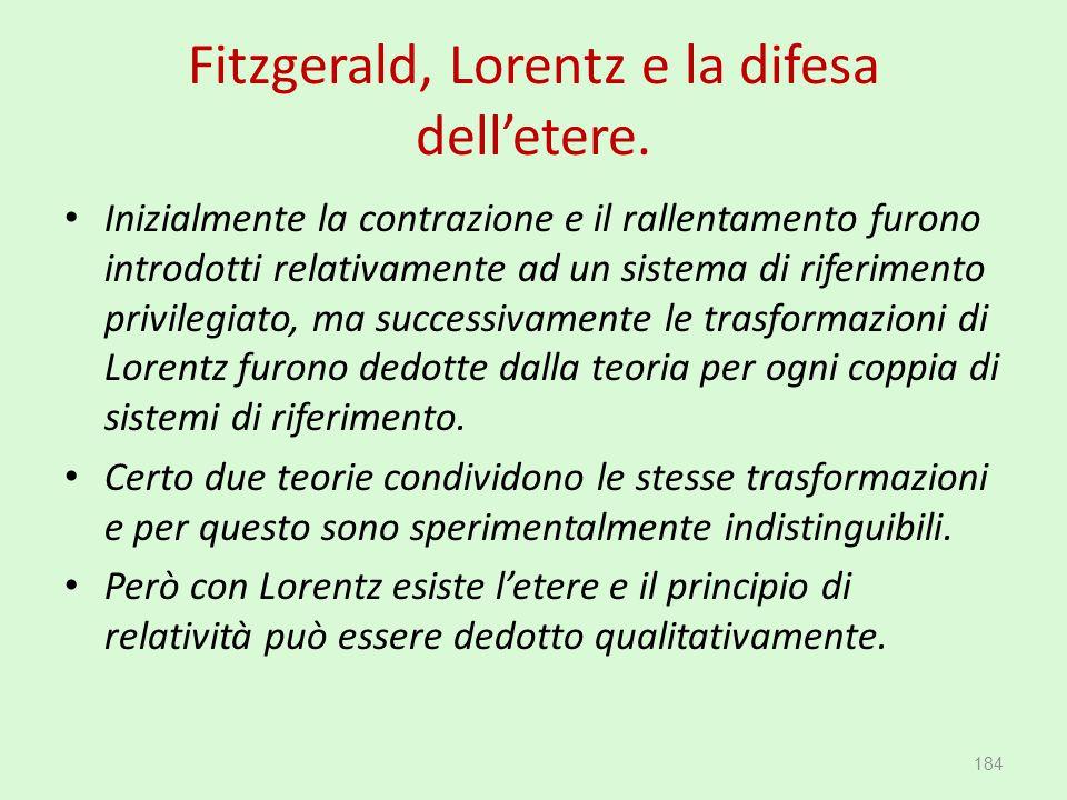 Fitzgerald, Lorentz e la difesa dell'etere. Inizialmente la contrazione e il rallentamento furono introdotti relativamente ad un sistema di riferiment