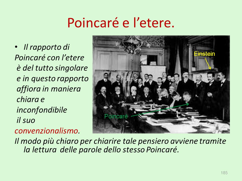 Poincaré e l'etere. Il rapporto di Poincaré con l'etere è del tutto singolare e in questo rapporto affiora in maniera chiara e inconfondibile il suo c