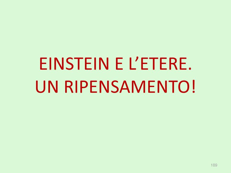 EINSTEIN E L'ETERE. UN RIPENSAMENTO! 189