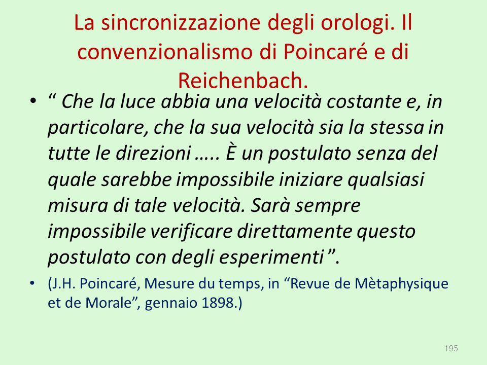 """La sincronizzazione degli orologi. Il convenzionalismo di Poincaré e di Reichenbach. """" Che la luce abbia una velocità costante e, in particolare, che"""