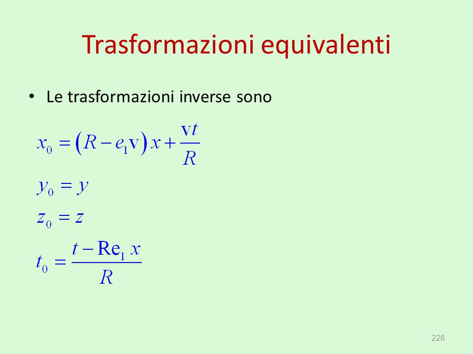 Trasformazioni equivalenti Le trasformazioni inverse sono 228
