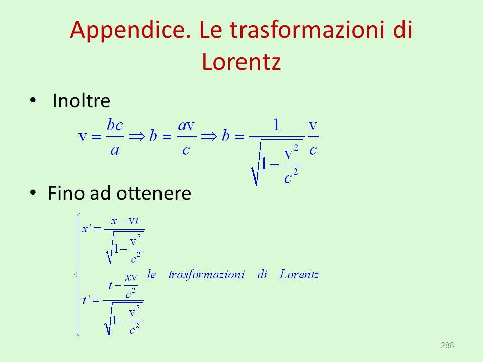 Appendice. Le trasformazioni di Lorentz Inoltre Fino ad ottenere 288