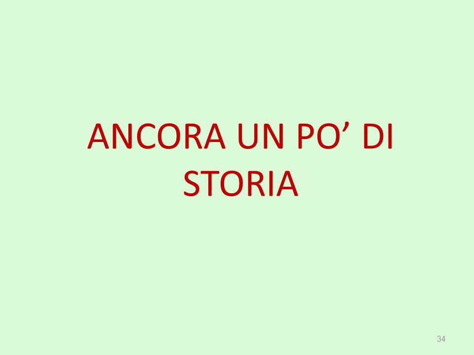ANCORA UN PO' DI STORIA 34