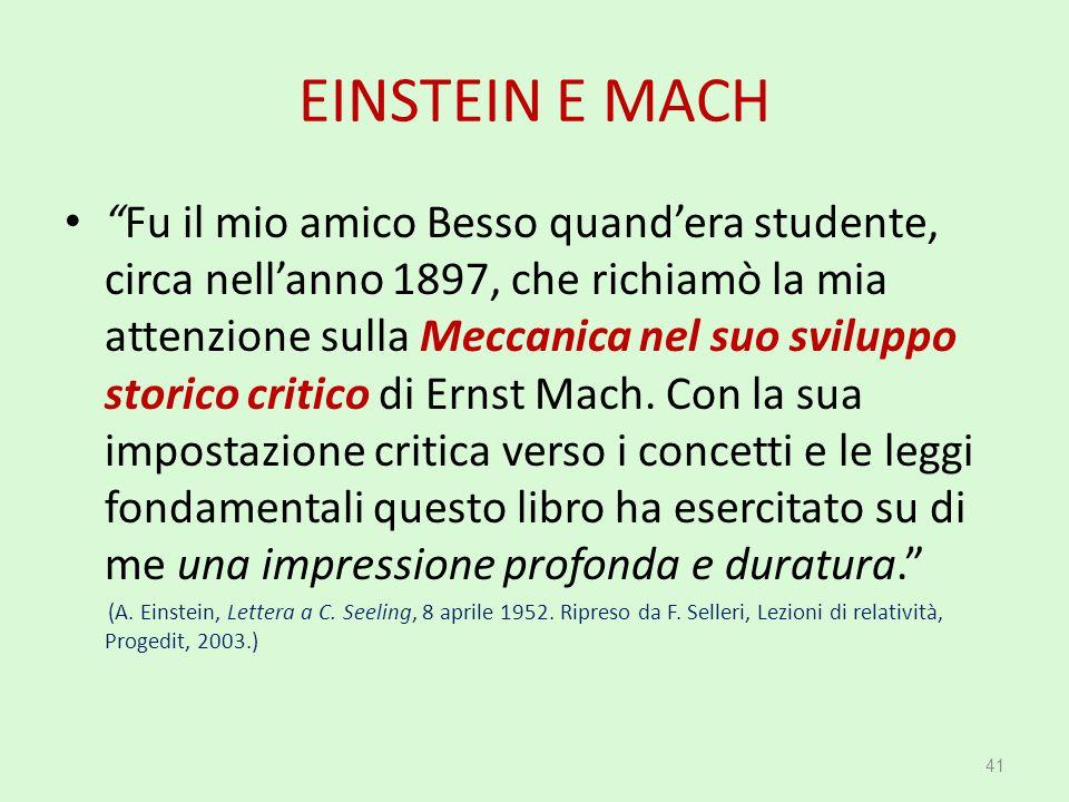 """EINSTEIN E MACH """"Fu il mio amico Besso quand'era studente, circa nell'anno 1897, che richiamò la mia attenzione sulla Meccanica nel suo sviluppo stori"""