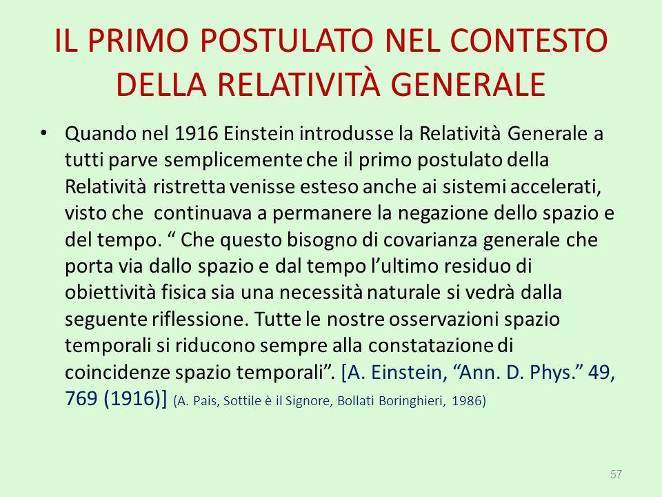 IL PRIMO POSTULATO NEL CONTESTO DELLA RELATIVITÀ GENERALE Quando nel 1916 Einstein introdusse la Relatività Generale a tutti parve semplicemente che i