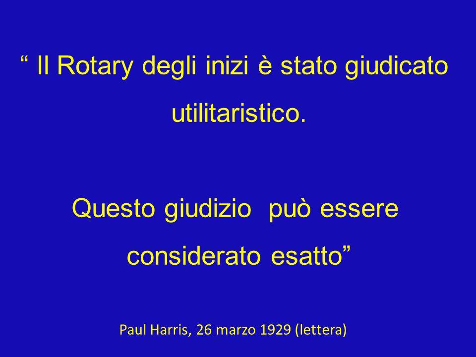 Il Rotary degli inizi è stato giudicato utilitaristico.