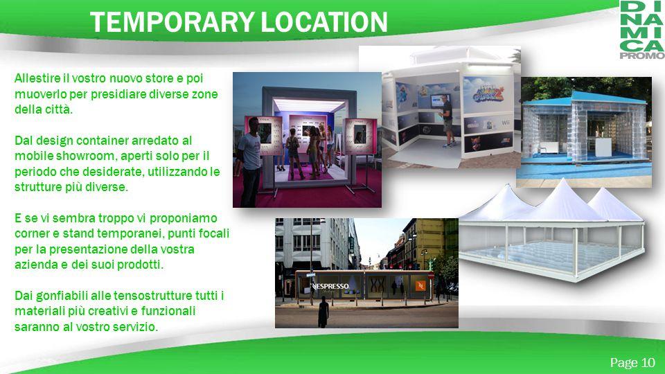 Powerpoint Templates Page 10 TEMPORARY LOCATION Allestire il vostro nuovo store e poi muoverlo per presidiare diverse zone della città. Dal design con