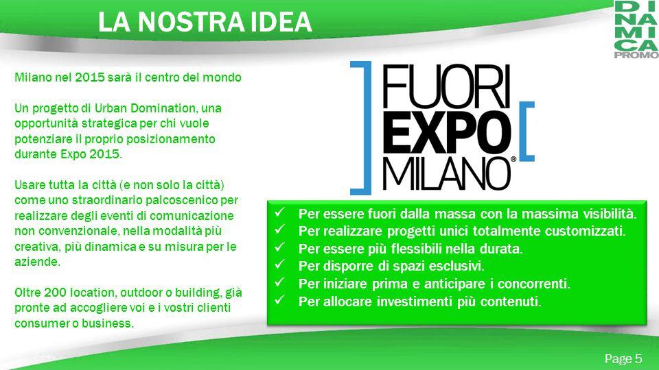 Powerpoint Templates Page 5 LA NOSTRA IDEA Milano nel 2015 sarà il centro del mondo Un progetto di Urban Domination, una opportunità strategica per ch