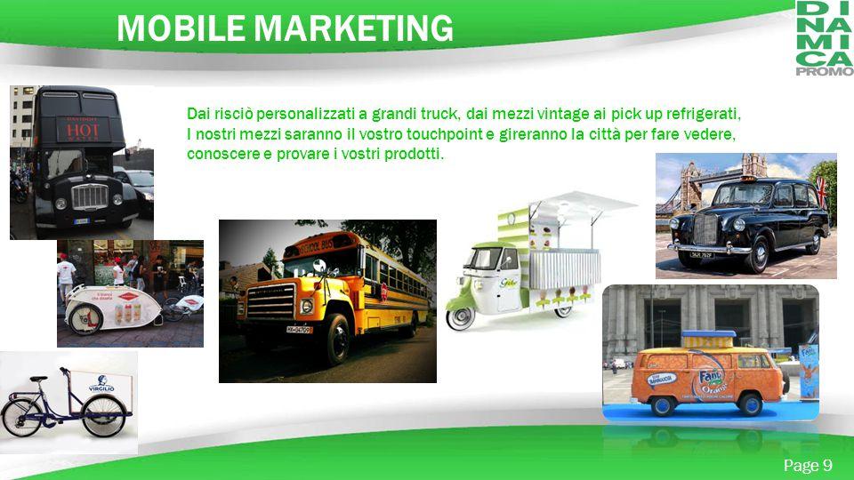 Powerpoint Templates Page 9 MOBILE MARKETING Dai risciò personalizzati a grandi truck, dai mezzi vintage ai pick up refrigerati, I nostri mezzi sarann