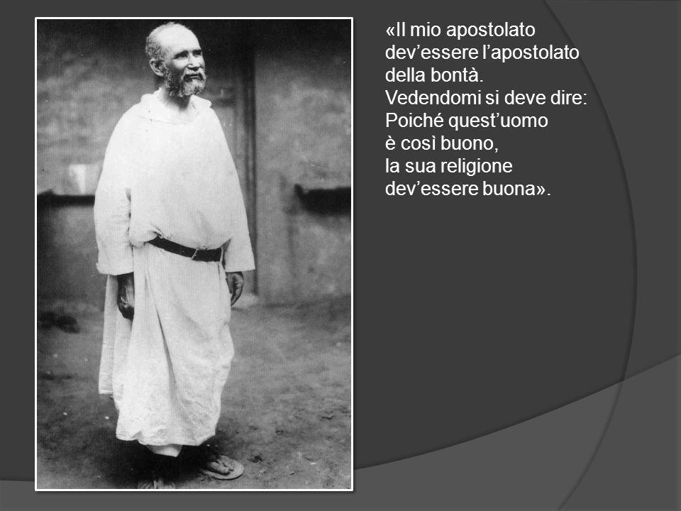 «Il mio apostolato dev'essere l'apostolato della bontà.