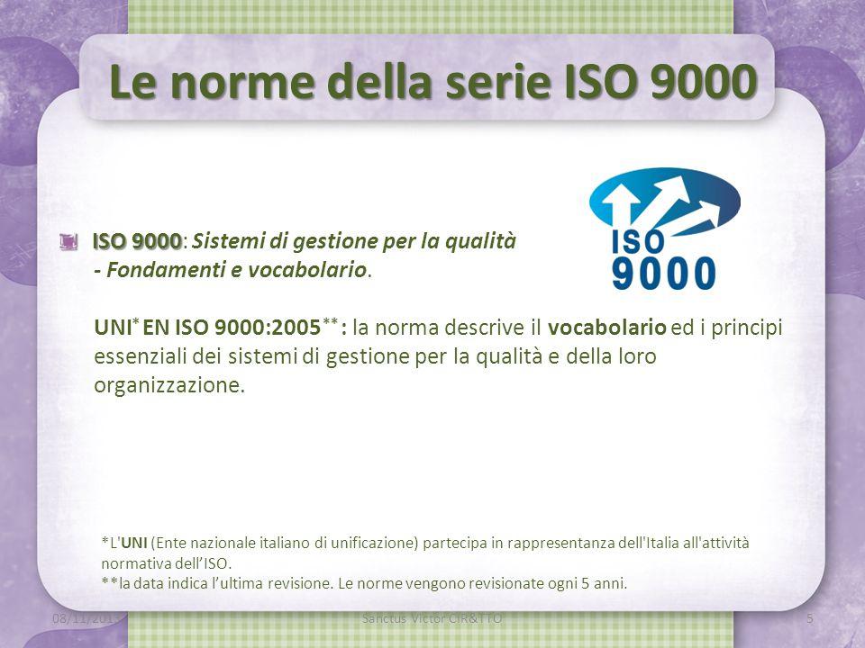 Le norme della serie ISO 9000 ISO 9000 ISO 9000: Sistemi di gestione per la qualità - Fondamenti e vocabolario.