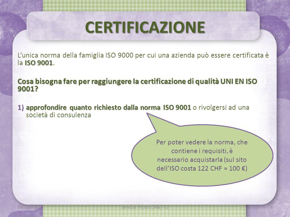 CERTIFICAZIONE ISO 9001 L'unica norma della famiglia ISO 9000 per cui una azienda può essere certificata è la ISO 9001.