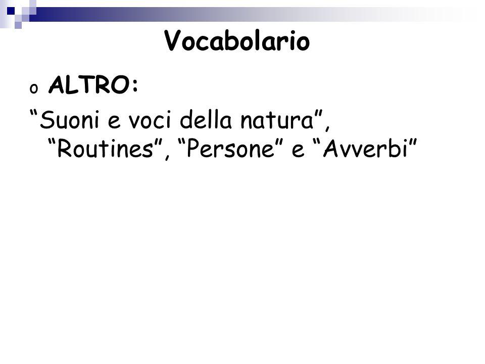 """o ALTRO: """"Suoni e voci della natura"""", """"Routines"""", """"Persone"""" e """"Avverbi"""" Vocabolario"""