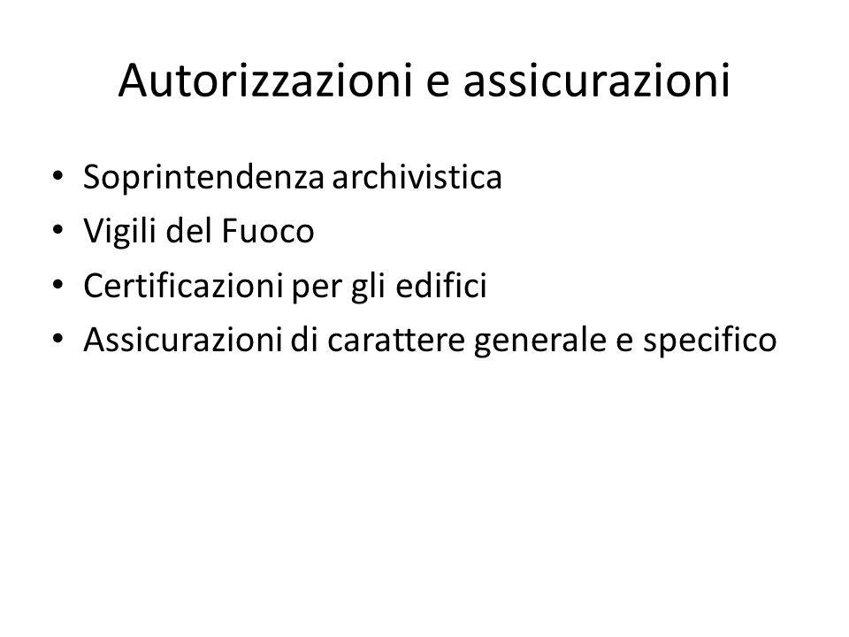 Autorizzazioni e assicurazioni Soprintendenza archivistica Vigili del Fuoco Certificazioni per gli edifici Assicurazioni di carattere generale e specifico