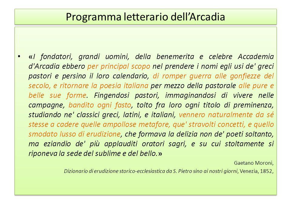 Programma letterario dell'Arcadia «I fondatori, grandi uomini, della benemerita e celebre Accademia d'Arcadia ebbero per principal scopo nel prendere