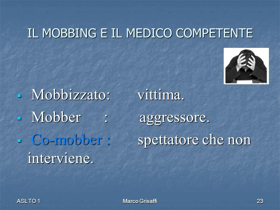 IL MOBBING E IL MEDICO COMPETENTE  Mobbizzato: vittima.