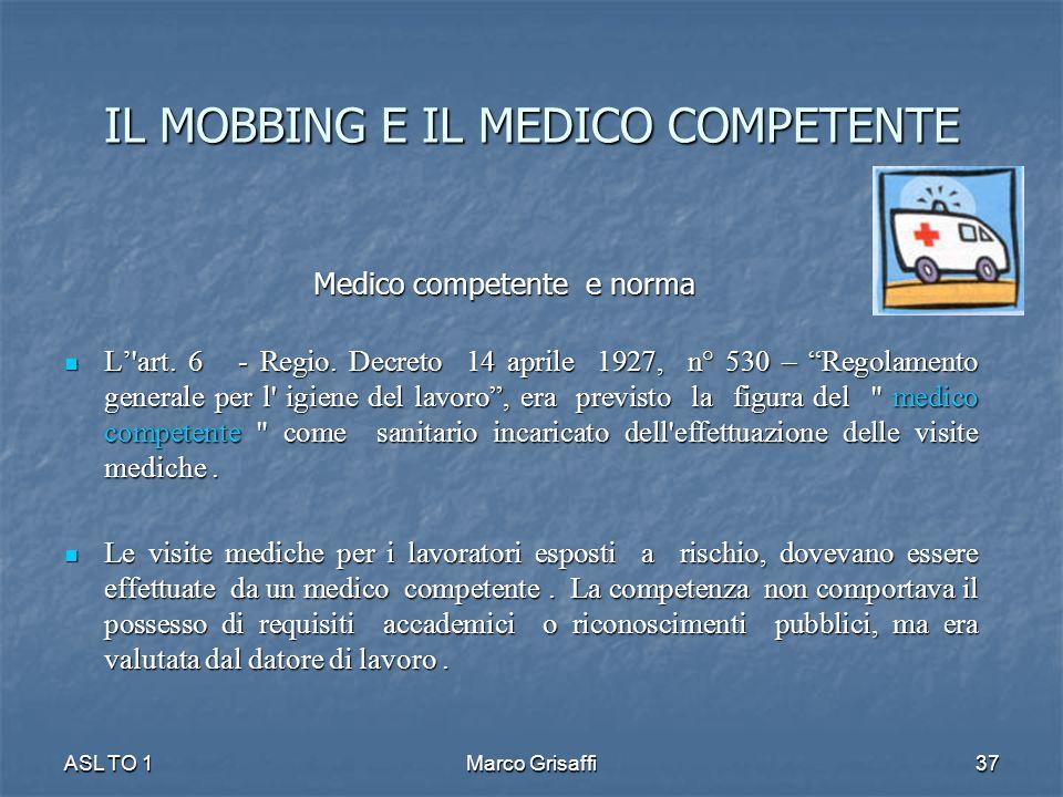 """Medico competente e norma Medico competente e norma L''art. 6 - Regio. Decreto 14 aprile 1927, n° 530 – """"Regolamento generale per l' igiene del lavoro"""