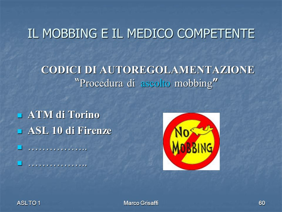 "CODICI DI AUTOREGOLAMENTAZIONE "" Procedura di ascolto mobbing "" CODICI DI AUTOREGOLAMENTAZIONE "" Procedura di ascolto mobbing "" ATM di Torino ATM di T"
