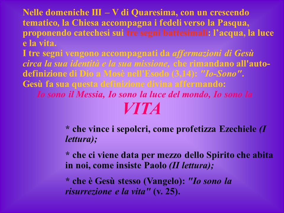 Nelle domeniche III – V di Quaresima, con un crescendo tematico, la Chiesa accompagna i fedeli verso la Pasqua, proponendo catechesi sui tre segni bat