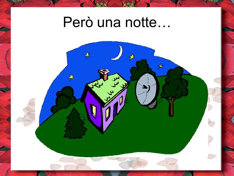 Però una notte…