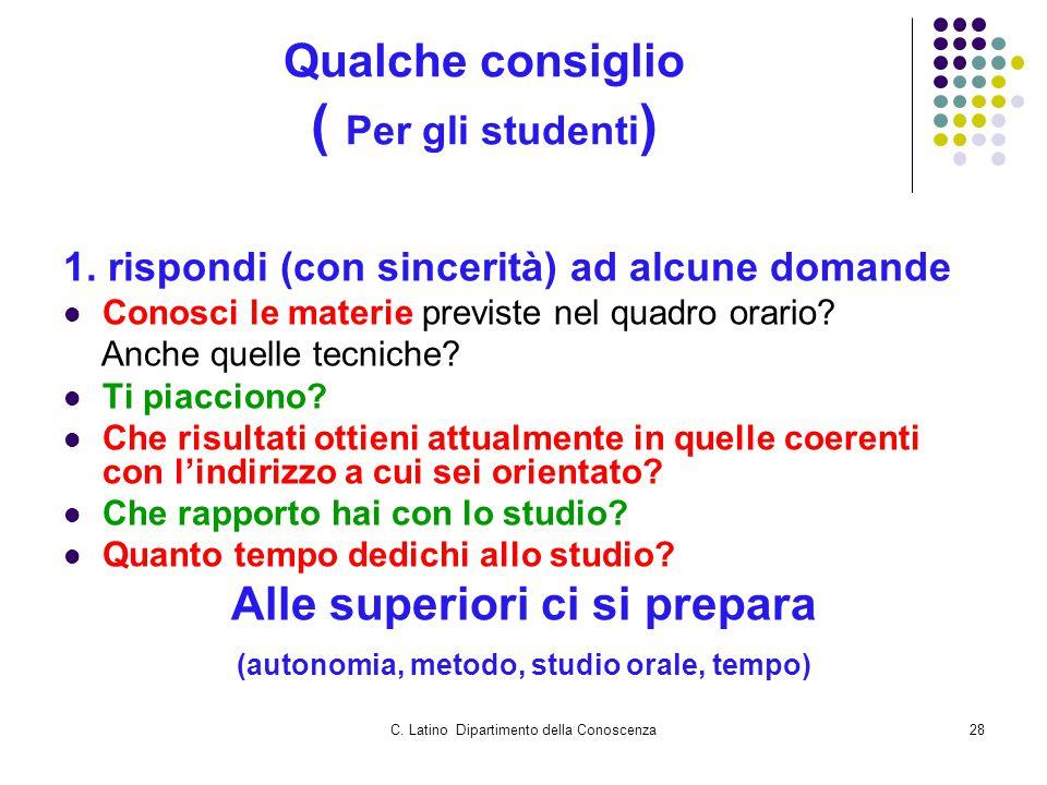 C. Latino Dipartimento della Conoscenza28 Qualche consiglio ( Per gli studenti ) 1.