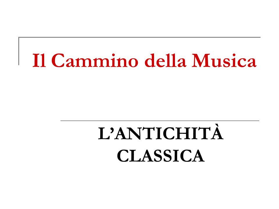 Il Cammino della Musica L'ANTICHITÀ CLASSICA