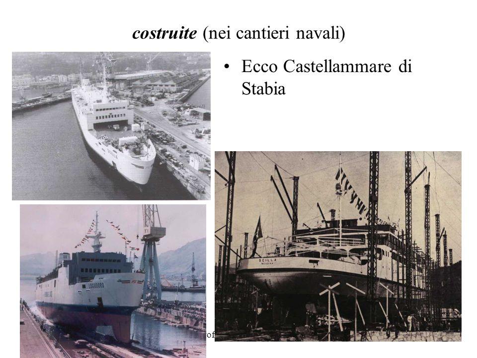 prof.A.Vega - il porto13 costruite (nei cantieri navali) Ecco Castellammare di Stabia