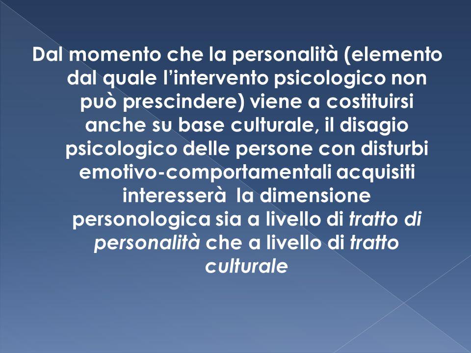 Dal momento che la personalità (elemento dal quale l'intervento psicologico non può prescindere) viene a costituirsi anche su base culturale, il disag