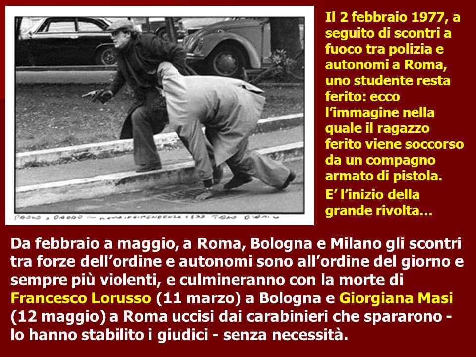 Da febbraio a maggio, a Roma, Bologna e Milano gli scontri tra forze dell'ordine e autonomi sono all'ordine del giorno e sempre più violenti, e culmin