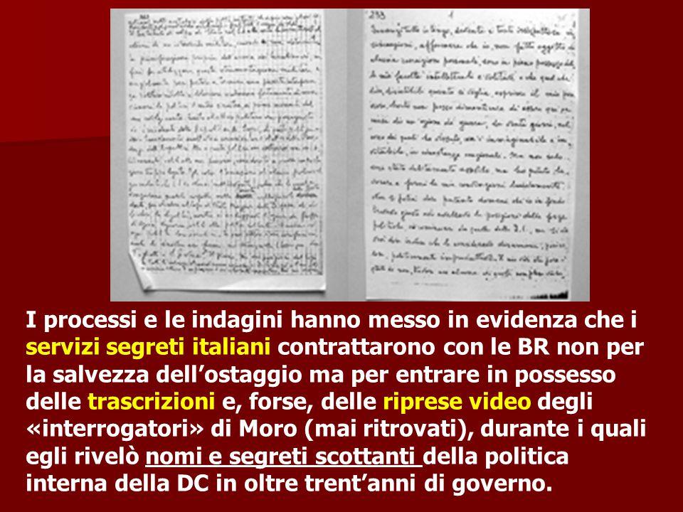 I processi e le indagini hanno messo in evidenza che i servizi segreti italiani contrattarono con le BR non per la salvezza dell'ostaggio ma per entra
