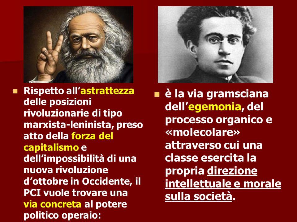 Rispetto all'astrattezza delle posizioni rivoluzionarie di tipo marxista-leninista, preso atto della forza del capitalismo e dell'impossibilità di una